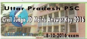 up cj jd answer key 2016, uppsc cj jd main answer key, uppsc civil judge jd mains answer key 2016 download , UPPSC Civil Judge jr div mains exam answer key,  UP PSC Cj Jr Div Answer key 2016, UPPSC Civil Judge Junior Division Mains 2016 Answer Key, up  Civil judge mains  answer key, UPPSC Civil Judge Jr div Answer key 2016., UPPSC CJ JD Mains 2016 Answer key, Uttar Pradesh PSC Civil Judge junior Division Mains examination