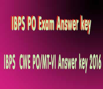 ibps cwe po answer key , ibps cwe po VI answer, ibps exam cwe answer key, IBPS exam po answer key 2016, IBPS CWE PO Answer key, IBPS CWE MT VI answer key 2016 , www.ibps.in, Answer key of IBPS PO 2016 , IBPS PO Exam 2016 answer key , IBPS PO Answer key 2016, IBPS PO Exam 2016 Answer key,