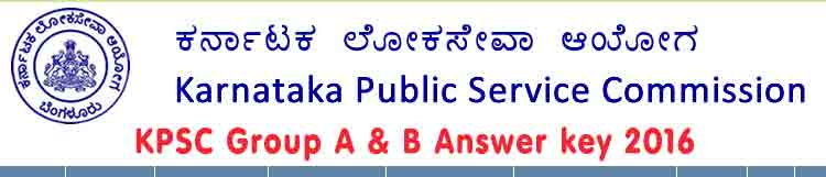 KPSC Group A Exam 2016, Answer key of KPSC Group A 2016 , KPSC Group B Answer Key, kpsc.kar.nic.in, kpsc a group answer key, kpsc group b answer key, kpsc gr;oup a answer key, kpsc group b answer key, kpsc group a/b answer key