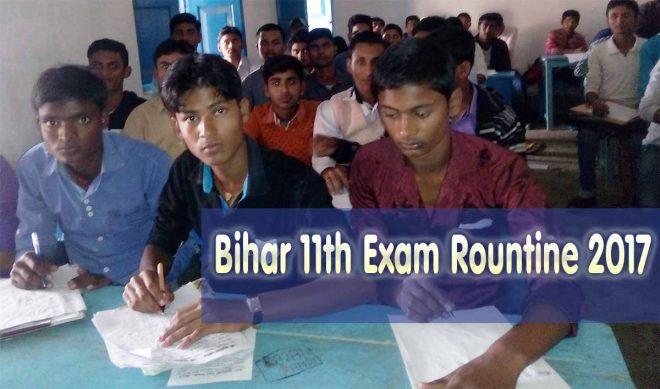 बिहार, XIth , bihar eleven exam, bihar board 11th, exam date of 11, date 11th exam, exam date 11th, samastipur 11th exam, Bihar XIth Exam 2017 Time table/Rountine , Bihar परीक्षा 11वीं परीक्षा की प्रश्न तथा उत्तर परीक्षा , बिहार बोर्ड 11 वीं,