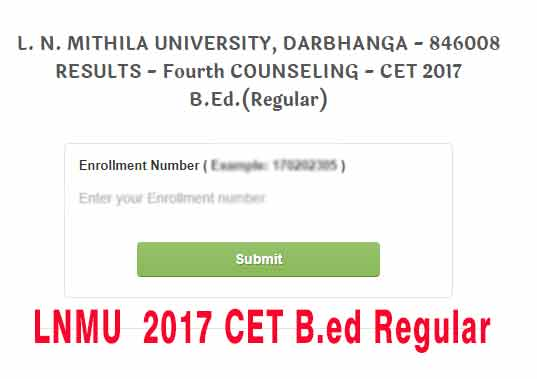Lalit Narayan Mithila Univesity Fourth Counseling of CET 2017, LNMU CET 2017 IV COUNSELING LIST (REGULAR), LNMU B.ed Regular 4th Counselling list, Mithila University Bed regular course Admission IVth Counselling details, LNMU by the CET 2017 4th Counselling, admission in B.ed first/2nd and IIIrd counseling ,