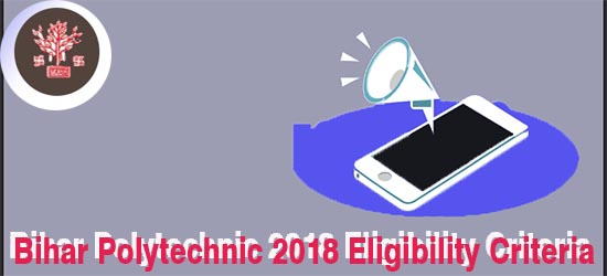 update of Bihar Polytechnic 2018 Eligibility Criteria, Bihar Polytechnic 2018 Eligibility Criteria for Medical, Bihar Polytechnic 2018 Eligibility Criteria for Agriculture, Bihar Polytechnic 2018 Eligibility Criteria for Engineering, Bihar Polytechnic 2018 Eligibility Criteria, Eligibility for Polytechnic Engineering Course (PE), BCECE Board Eligibility for Part Time Polytechnic Engineering (PPE), BCECE Eligibility for Para Medical Course (PM), BCECE Eligibility for Para Medical Dental Course (PMD, bihar combined entrance competitive examination board eligibility , bihar engg entrance exam 2018 eligibility, bihar medical entrance test 2018, bcece pm, bcece pmt eligibiltiy, bihar pe eligibility, bihar pmd eligibility,