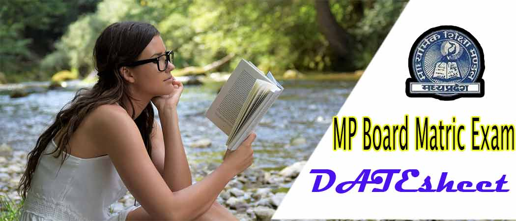 MP Board Matric Exam 2019 Timetable , Madhya Pradesh Board Tenth Exam Date sheet 2019 , MP Board Matric Annual Exam 2019 Datasheet , MP Board Matric Exam 2019 Program, MP Board Matric Examination 2019 Program / DateSheet , MP Board Matric Exam Program, MP Board Class 10th Examination Program 2018,