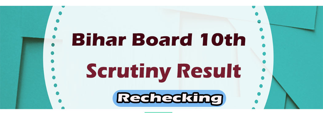 Bihar Matric Class 10th Scrutiny Result